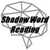 Shadow Word Reading